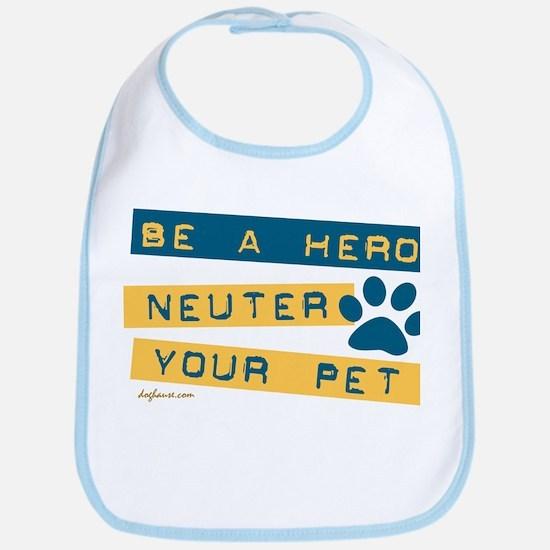 Be a Hero - Neuter Your Pet Bib