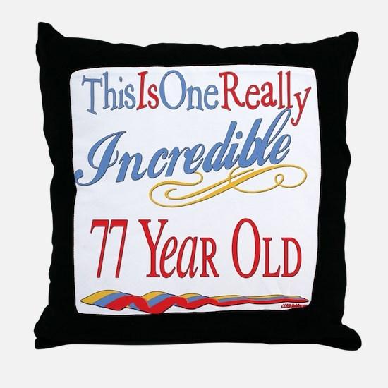 Incredible At 77 Throw Pillow