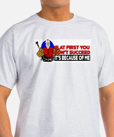 It's Because of Me T-Shirt