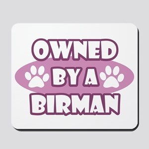 Owned By A Birman Mousepad