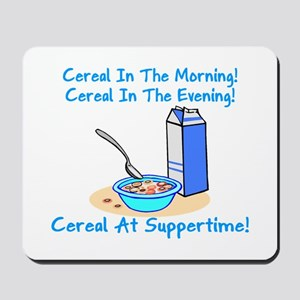 Cereal All The Time Mousepad