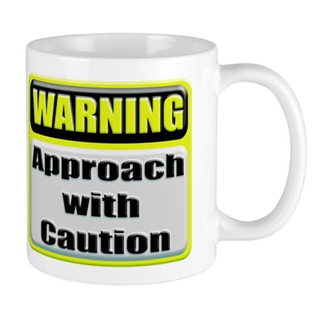 Approach With Caution Coffee Mug