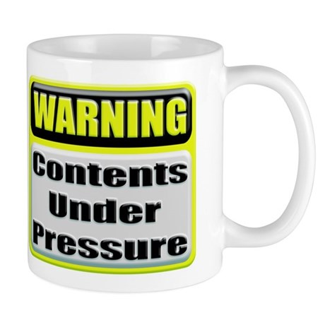Contents Under Pressure Coffee Mug