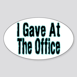 Gave At Office Oval Sticker