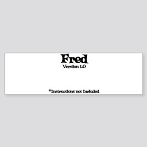 Fred - Version 1.0 Bumper Sticker