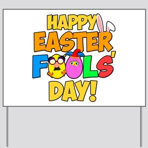 Happy Easter Fools' Day! Yard Sign