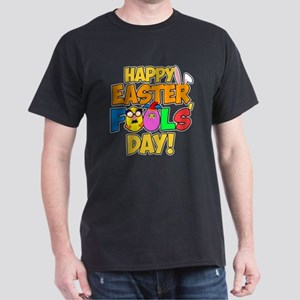 Happy Easter Fools' Day! Dark T-Shirt