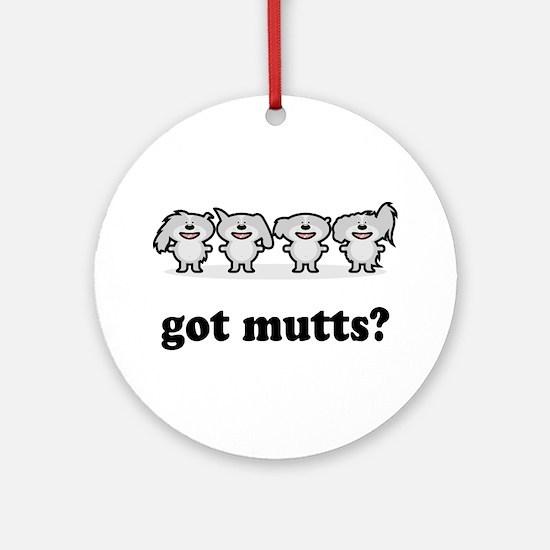 got mutts? Ornament (Round)