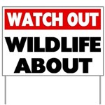 Watch Out Wildlife About Yard Sign