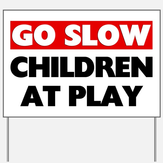 Go Slow Children Playing Yard Sign