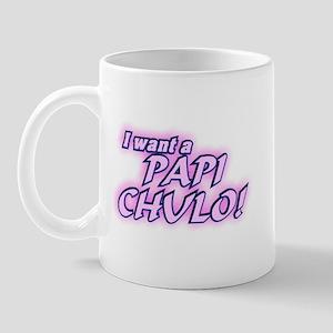 I want a Papi Chulo Mug