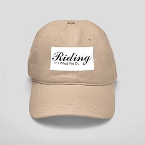 Riding, It's what we do, Hat, Cap
