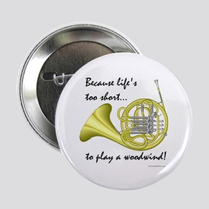 "Horn-Life's Too Short 2.25"" Button"