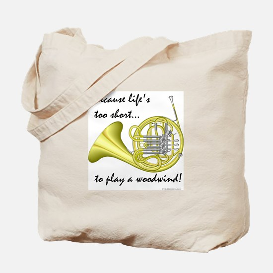Horn-Life's Too Short Tote Bag