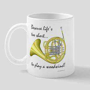Horn-Life's Too Short Mug