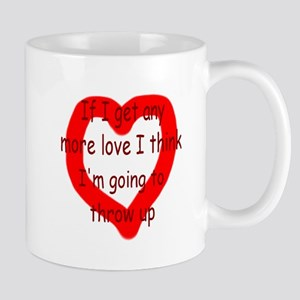 Any More Love Mug