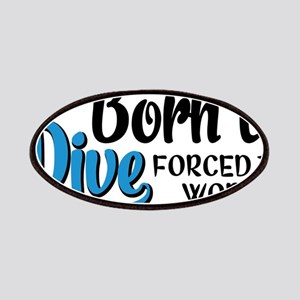 Born to dive forced to work Patch