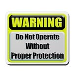 Do Not Operate Warning Mousepad