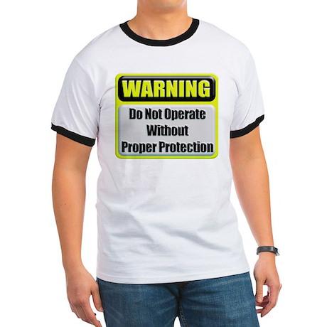 Do Not Operate Warning Ringer T-Shirt