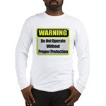 Do Not Operate Warning Long Sleeve T-Shirt