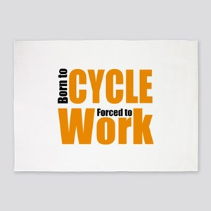 Born to cycle forced to work 5'x7'Area Rug