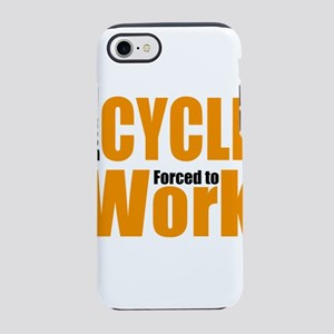Born to cycle forced to work iPhone 8/7 Tough Case