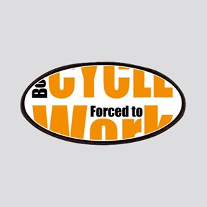 Born to cycle forced to work Patch