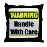 Handle With Care Warning Throw Pillow