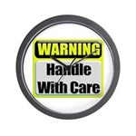 Handle With Care Warning Wall Clock