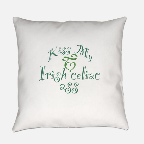Kiss My Irish Celiac Ass (Gluten F Everyday Pillow