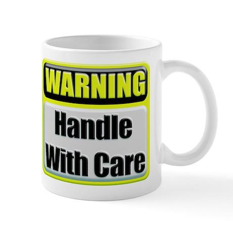 Handle With Care Warning Coffee Mug