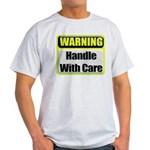 Handle With Care Warning Ash Grey T-Shirt