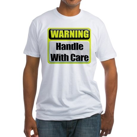 Handle With Care Warning Fitted T-Shirt