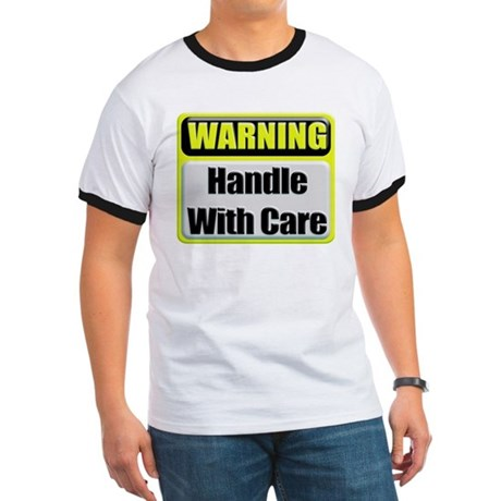 Handle With Care Warning Ringer T