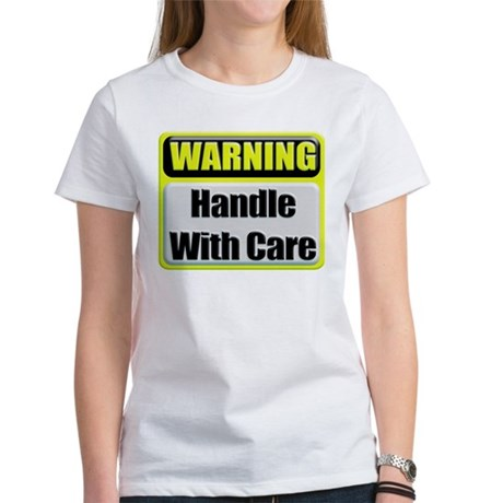 Handle With Care Warning Women's T-Shirt