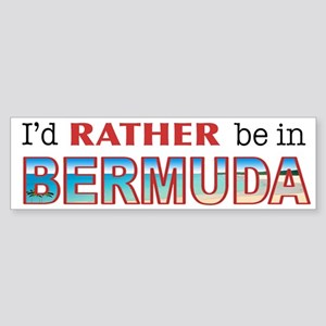 I'd Rather be in Bermuda Bumper Sticker