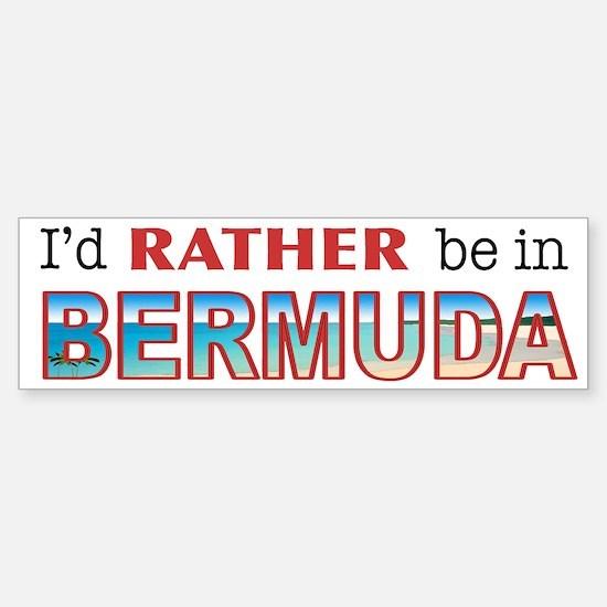 I'd Rather be in Bermuda Bumper Bumper Bumper Sticker
