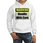Handle With Care Warning Hooded Sweatshirt