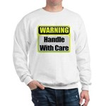 Handle With Care Warning Sweatshirt