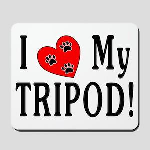 I Love My Tripod! Mousepad