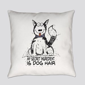 My secret ingredient is dog hair Everyday Pillow