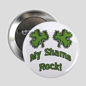 """My Shams Rock 2.25"""" Button"""
