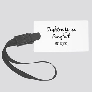 Tighten Your Ponytail and Kick Luggage Tag