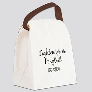 Tighten Your Ponytail and Kick Canvas Lunch Bag