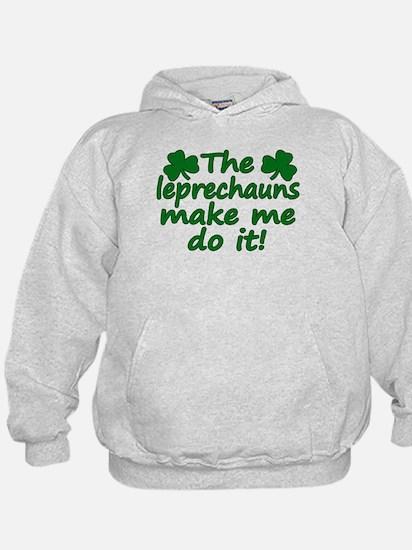 Leprechauns Made Me Do It Hoodie