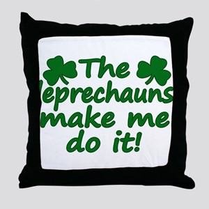 Leprechauns Made Me Do It Throw Pillow