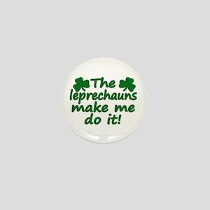 Leprechauns Made Me Do It Mini Button