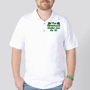 Leprechauns Made Me Do It Golf Shirt