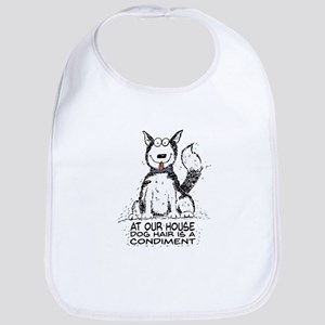 At Our House Dog Hair is a Condiment Baby Bib