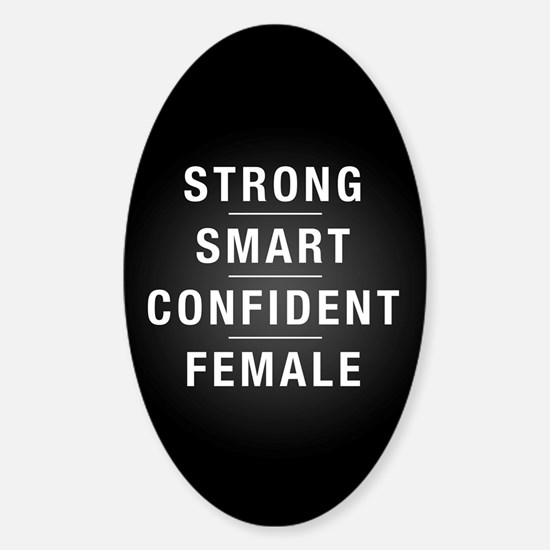 Strong Smart Confident Female Sticker (Oval)